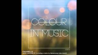 Fauvrelle - Melody Machine (Original Mix) [Colour In Music]