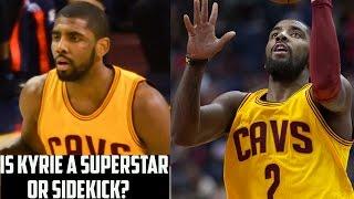 Kyrie Irving - Superstar, or Sidekick for Lebron James?