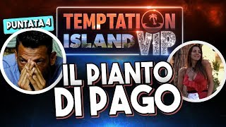 IL PIANTO DISPERATO DI PAGO - TEMPTATION ISLAND VIP [REACTION PUNTATA 4 - Prima Parte]