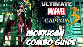 Ultimate Marvel vs Capcom 3 - Morrigan Combo Guide
