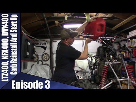 LTZ400, KFX400, DVX400 Carb Reinstall and Start Up Episode 3