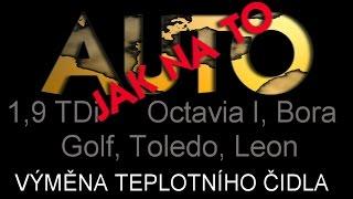 Octavia, Golf, Bora, Toledo, Leon - VÝMĚNA TEPLOTNÍHO ČIDLA