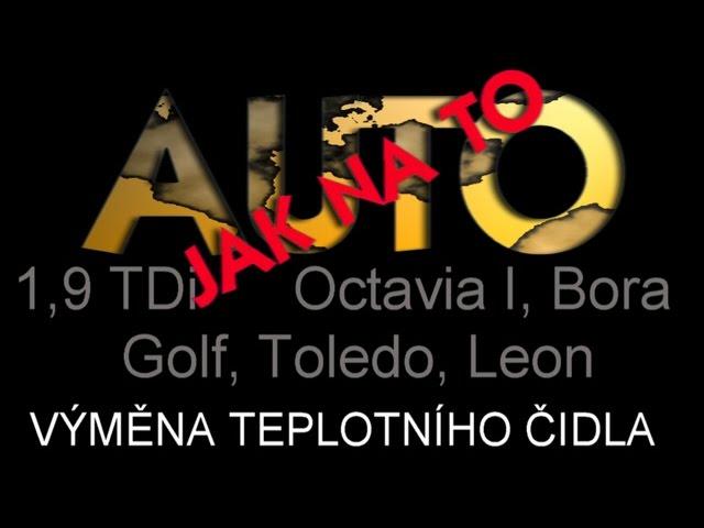 Octavia, Golf, Bora, Toledo, Leon - VÝM?NA TEPLOTNÍHO ?IDLA