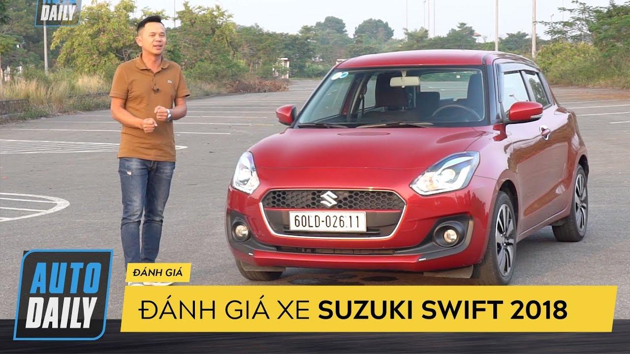 Đánh giá Suzuki Swift 2018: Thú vị và đầy bất ngờ |AUTODAILY.VN|