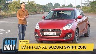 Đánh giá Suzuki Swift 2018: Thú vị và đầy bất ngờ |AUTODAILY.VN| Video
