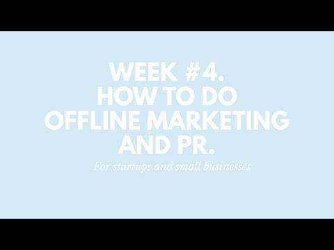 Week #4. How to master offline marketing, attract media attention & PR