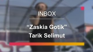 Video Zaskia Gotik - Tarik Selimut (Live on Inbox) download MP3, 3GP, MP4, WEBM, AVI, FLV November 2017