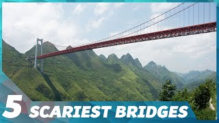 5 terrifying bridges you wouldn't want to cross