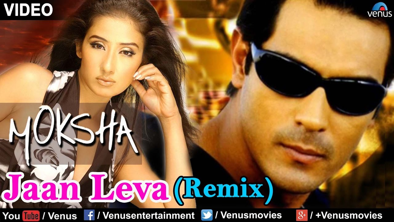 Jaan Leva Full Video Remix Song Moksha Arjun Rampal Manisha