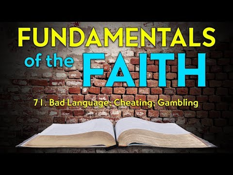71. Bad Language, Cheating and Gambling | Fundamentals of the Faith