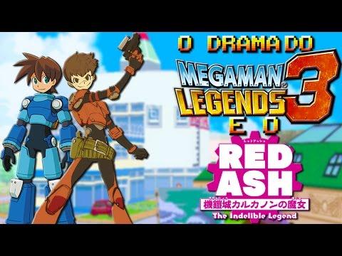 O Drama do Mega Man Legends 3 e o tal Red Ash!