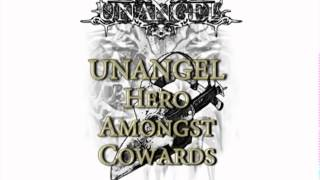 UNANGEL - Hero Amongst Cowards