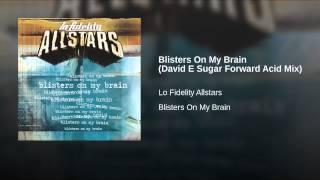 Blisters On My Brain (David E Sugar Forward Acid Mix)