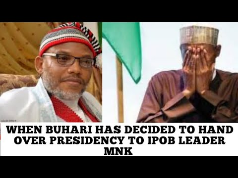 WHEN BUHARI HAS DECIDED TO HAND OVER POWER TO MNK