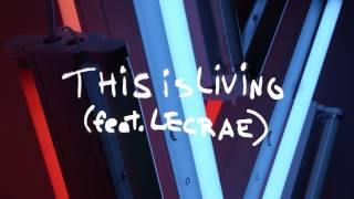 This Is Living (feat. Lecrae) (Audio) - Hillsong Young & Free