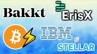 Bakkt vs ErisX - Stellar Lumens IBM 6 Banks - Bitcoin Futures Lightning Network - 2gether Crypto CC
