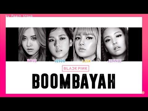 [COLOR CODED/THAISUB] BLACKPINK - Boombayah #พีชซับไทย