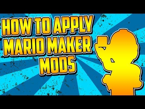 How to Use Super Mario Maker Mods - Tutorial - YouTube