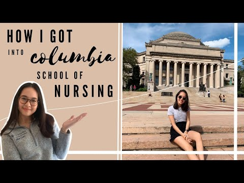 How I got into COLUMBIA School of NURSING!!! (& how you can get in too)