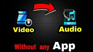 [Hindi]How to convert Video into Audio || without using any app ||