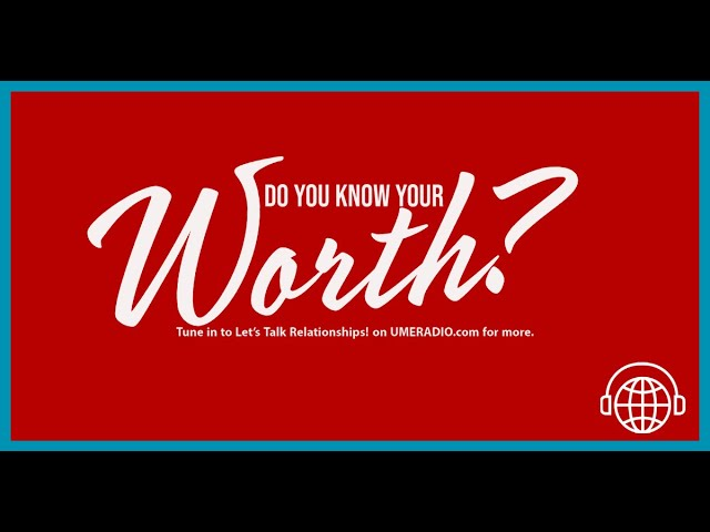 Let's Talk Relationships! DJ KTE & Lady Misty | Do you know your worth?