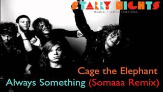 Cage the Elephant - Always Something (Somaaa Remix)