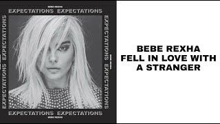 Bebe Rexha - Fell In Love With A Stranger (Lyrics)