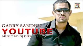 YOUTUBE | OFFICIAL SONG | GARRY SANDHU MUSIC: DJ DIPS
