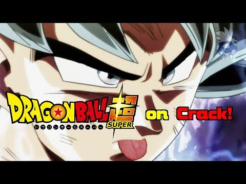 Dragon Ball Super on Crack! #3