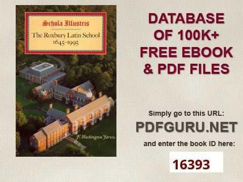 Schola Illustris The Roxbury Latin School 1645 1995