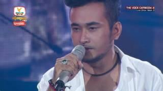 ស្អប់ _ ថែល ថៃ _ The Voice Cambodia 2016