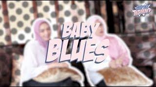 Apa itu Baby Blues? | New Moms Problems