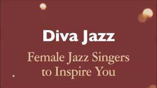 Diva Jazz - Female Jazz Singers to Inspire You (Full Album Stream)