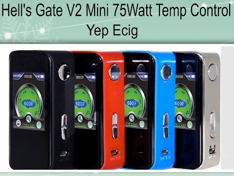 Hells Gate Mini 75Watt Temp Control ~Yep Ecig~ 2400mAh Tiny Mod