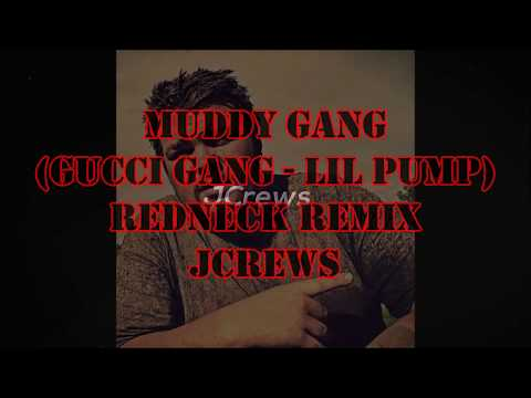 Muddy Gang (Gucci Gang) Redneck Remix - Lil Pump (JCrews)
