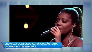 """Ludmilla consegue liberação e """"Halo"""", hit de Beyoncé, estará em seu novo álbum"""