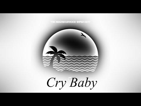 The Neighbourhood - Cry Baby(Audio)(Lyrics)