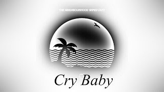The Neighbourhood - Cry Baby(Audio)(Lyrics)