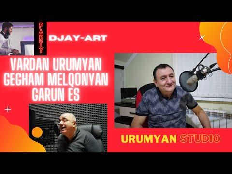Vardan Urumyan || Gegham Melqonyan || DJAY-ART || GARUN ES