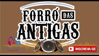 FORRO DAS ANTIGAS 2018 - AS MELHORES DO FORRO DAS ANTIGAS