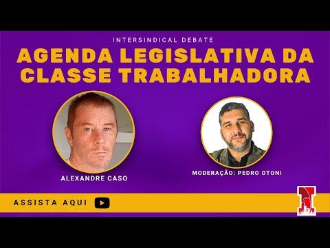 AGENDA LEGISLATIVA DA CLASSE TRABALHADORA [Intersindical Debate #35]