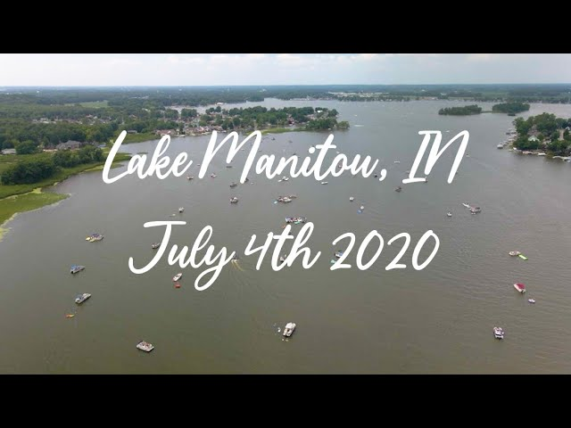 Lake Manitou - Rochester, IN - July 4th, 2020