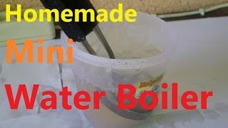How To Make a Mini Water Boiler (EASY TO MAKE!)