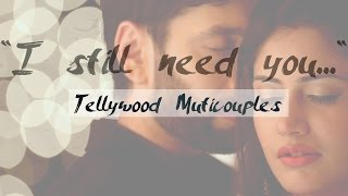 "Video Tellywood Multicouples || ""I still need you..."" 