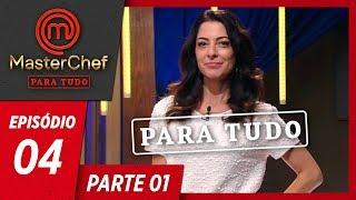 MASTERCHEF PARA TUDO (16/04/2019) | PARTE 1 | EP 04