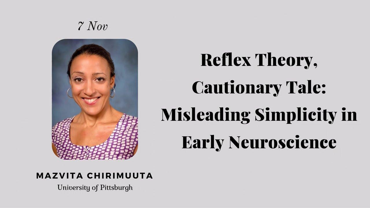 12:Reflex Theory, Cautionary Tale: Misleading Simplicity in Early Neuroscience (Mazviita Chirimuuta)