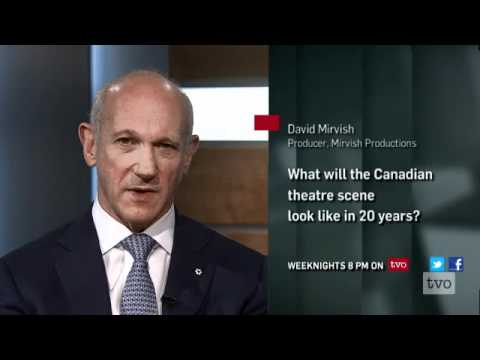 David Mirvish: The Future of Canadian Theatre