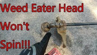 How to fix a Weed Eater when the head doesn't spin