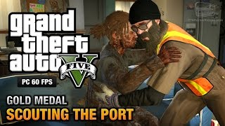 GTA 5 PC - Mission #28 - Scouting the Port [Gold Medal Guide - 1080p 60fps]