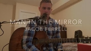 Man in the Mirror (Michael Jackson) - Jacob Ferrell loop pedal acoustic cover